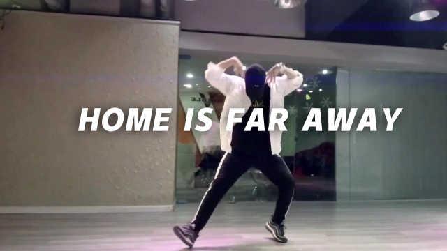 《Home is far away》翻跳